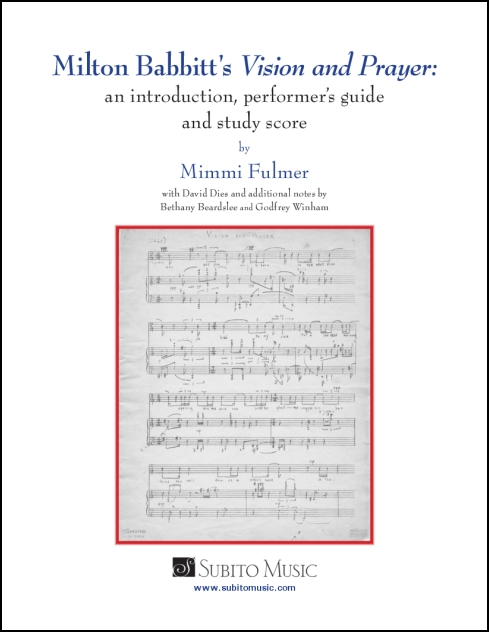 Milton Babbitt's Vision and Prayer: an introduction, performer's guide and study score
