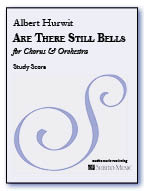 Are There Still Bells for Chorus & Orchestra