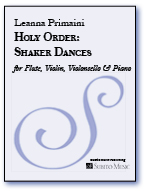 Holy Order: Shaker Dances (Flute version) for Flute, Violin, Violoncello, Piano