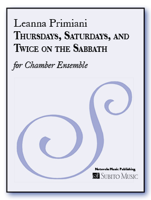 Thursdays, Saturdays, and Twice on the Sabbath for Flute, Oboe, Clarinet, Bass Clarinet, Trumpet, Horn & Bassoon