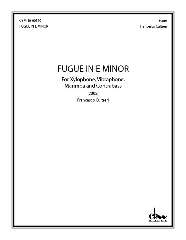 Fugue in E Minor: On a Theme by Felix Alexandre Guilmant for Xylophone, Vibraphone, Marimba & Contrabass