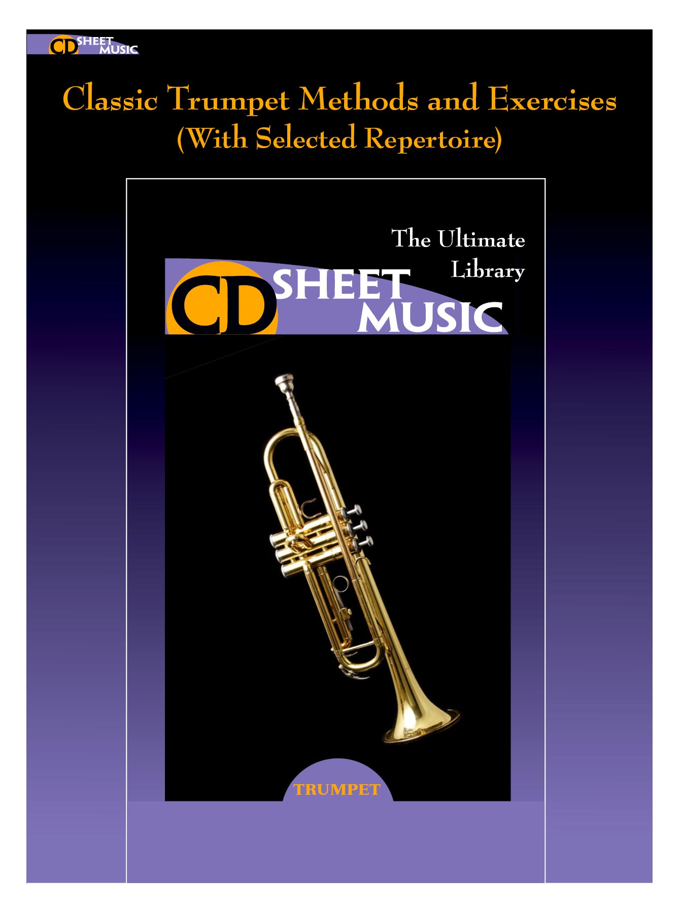 Classic Trumpet Methods and Exercises With Selected Repertiore