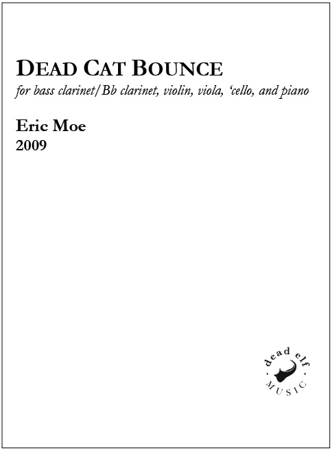 Dead Cat Bounce for Clarinet/Bs Cl, Violin, Viola, Violoncello & Piano