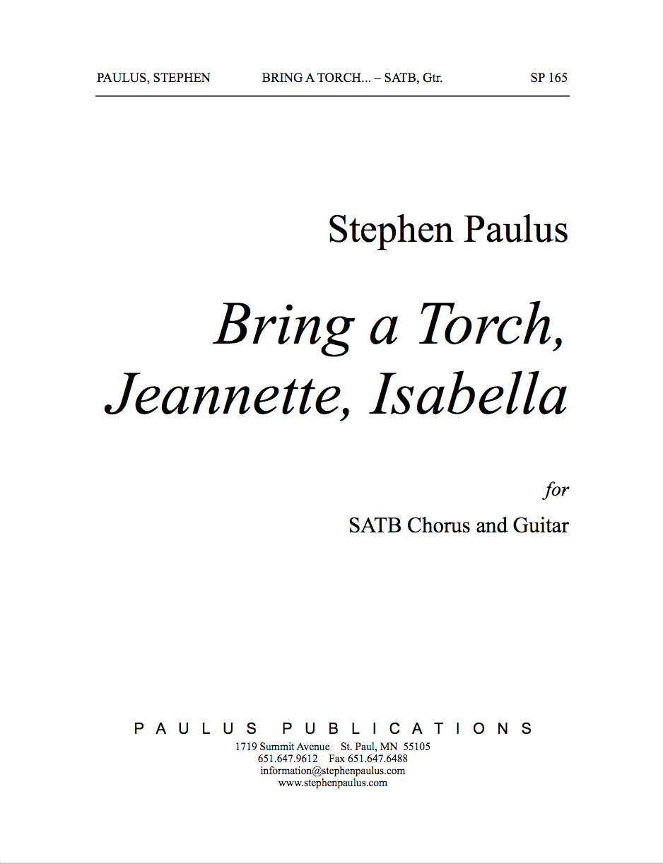 Bring a Torch, Jeanette, Isabella for SATB Chorus & Guitar