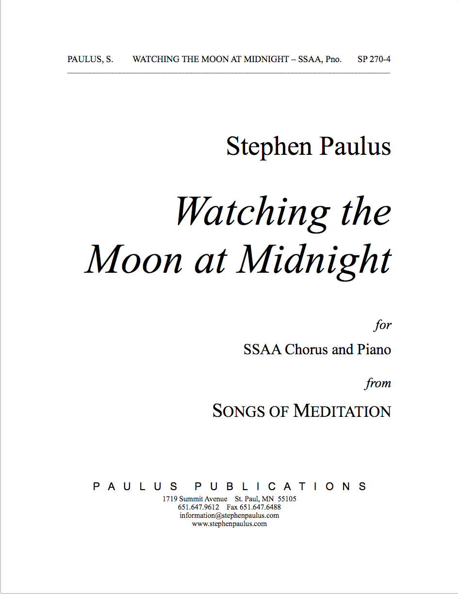 Watching the Moon at Midnight (SONGS OF MEDITATION) for SSAA Chorus, a cappella