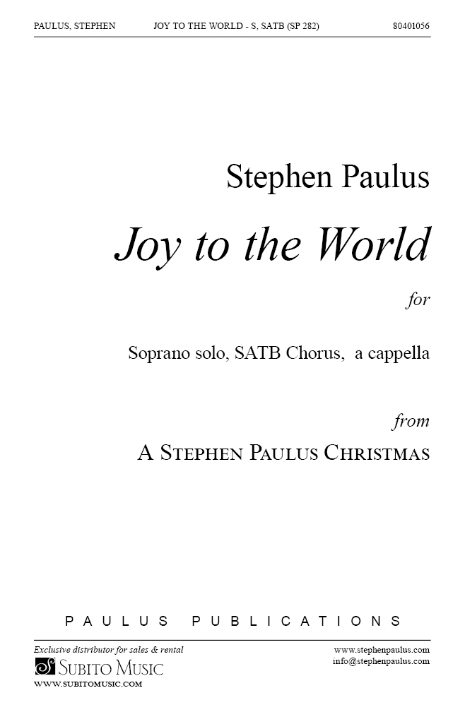 Joy to the World for SATB Chorus, Soprano solo, a cappella