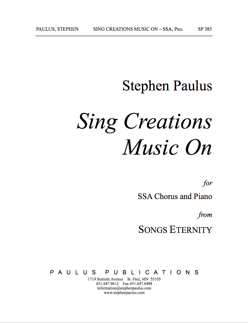 Sing Creations Music On (SONGS ETERNITY) for SSA Chorus & Piano