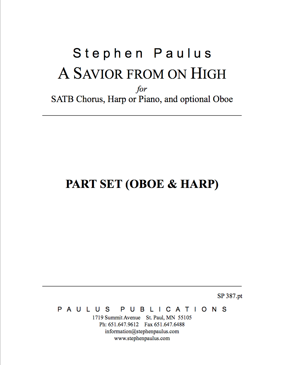 Savior From On High, A - Part Set: Oboe, Harp for SATB Chorus, S solo & Harp (or Piano) with optional Oboe