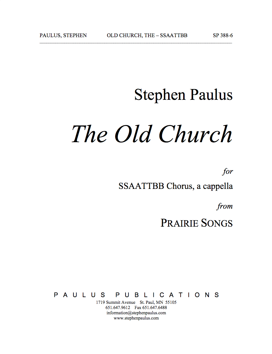 The Old Church (PRAIRIE SONGS) for SSAATTBB Chorus, a cappella