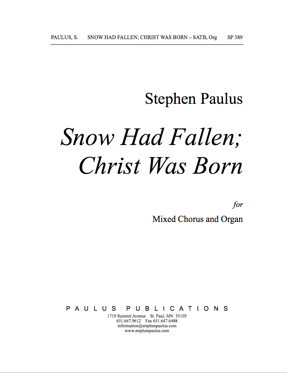 Snow Had Fallen; Christ Was Born for SSAATTBB Chorus & Organ (or Orchestra)