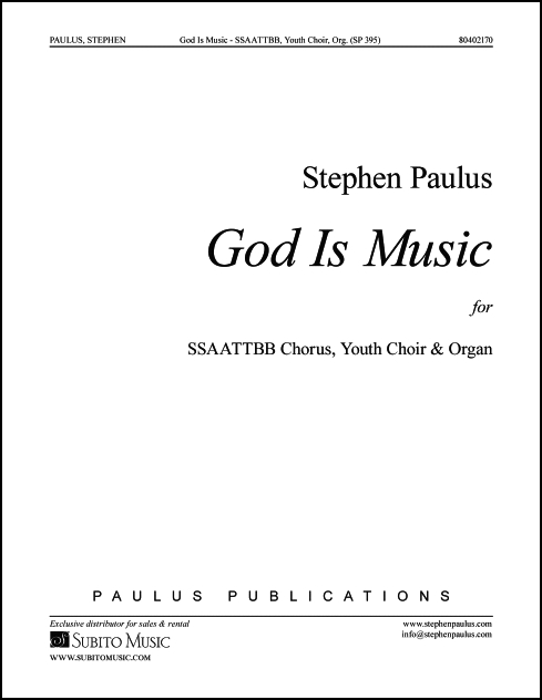God Is Music for SSAATTBB Chorus, Youth Choir & Organ