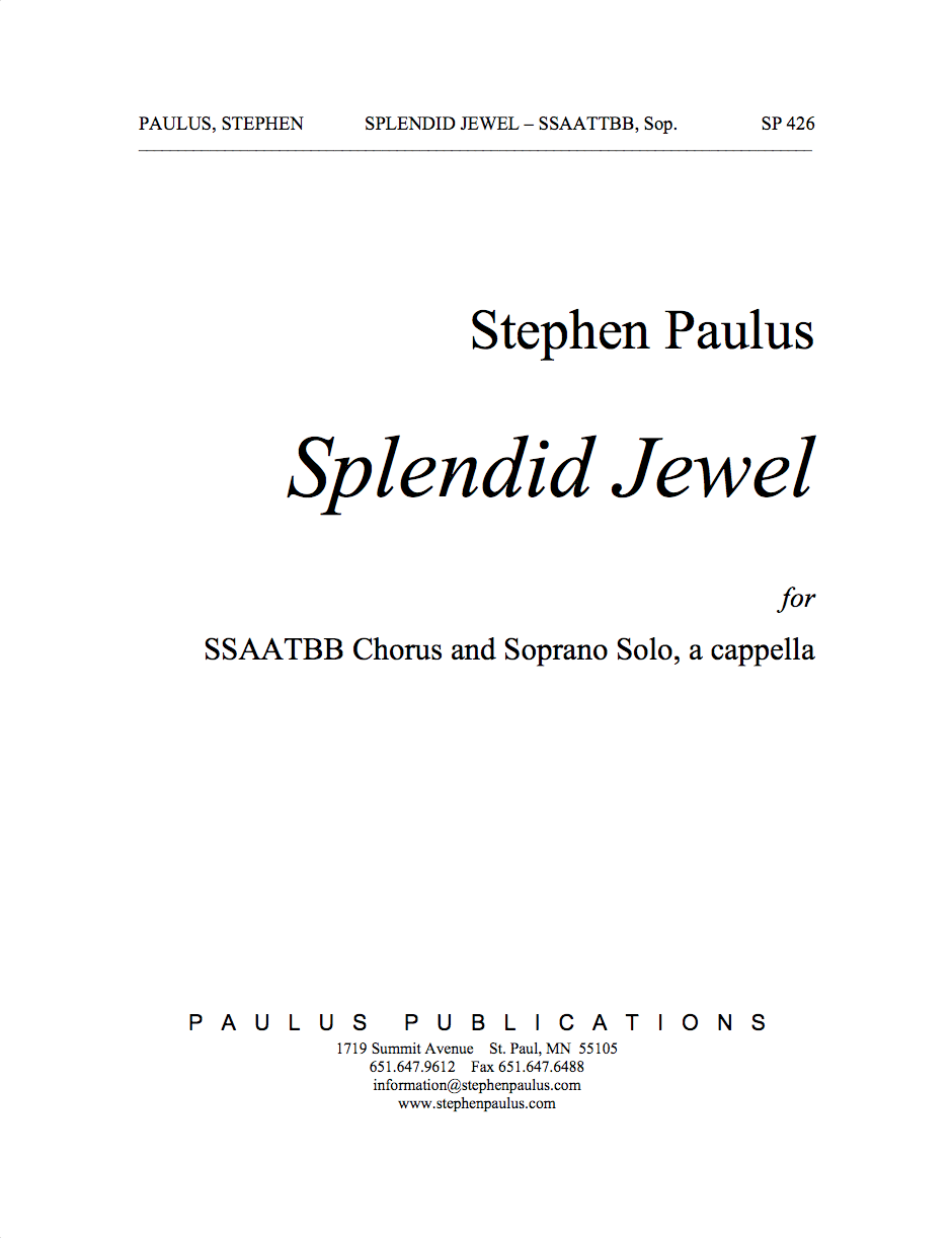Splendid Jewel for SSAATTBB Chorus, a cappella