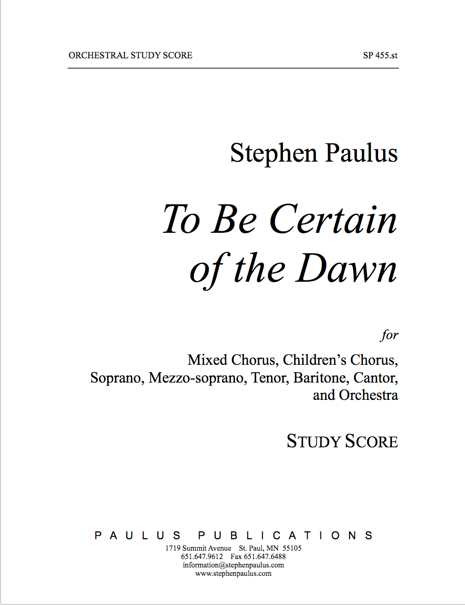 To Be Certain of the Dawn - study score for SSAATTBB, SSA Choruses, Soloists & Orchestra