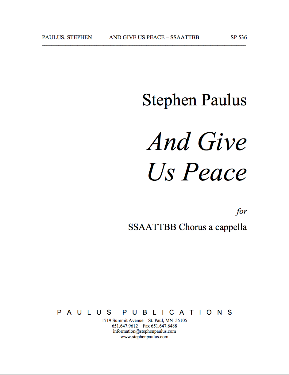 And Give Us Peace for SSAATTBB Chorus, a cappella