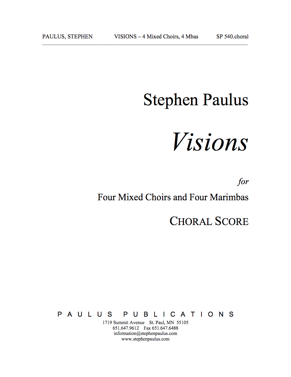 Visions - Choral Part for 4 choirs (SSAATTBB) & 4 marimbas