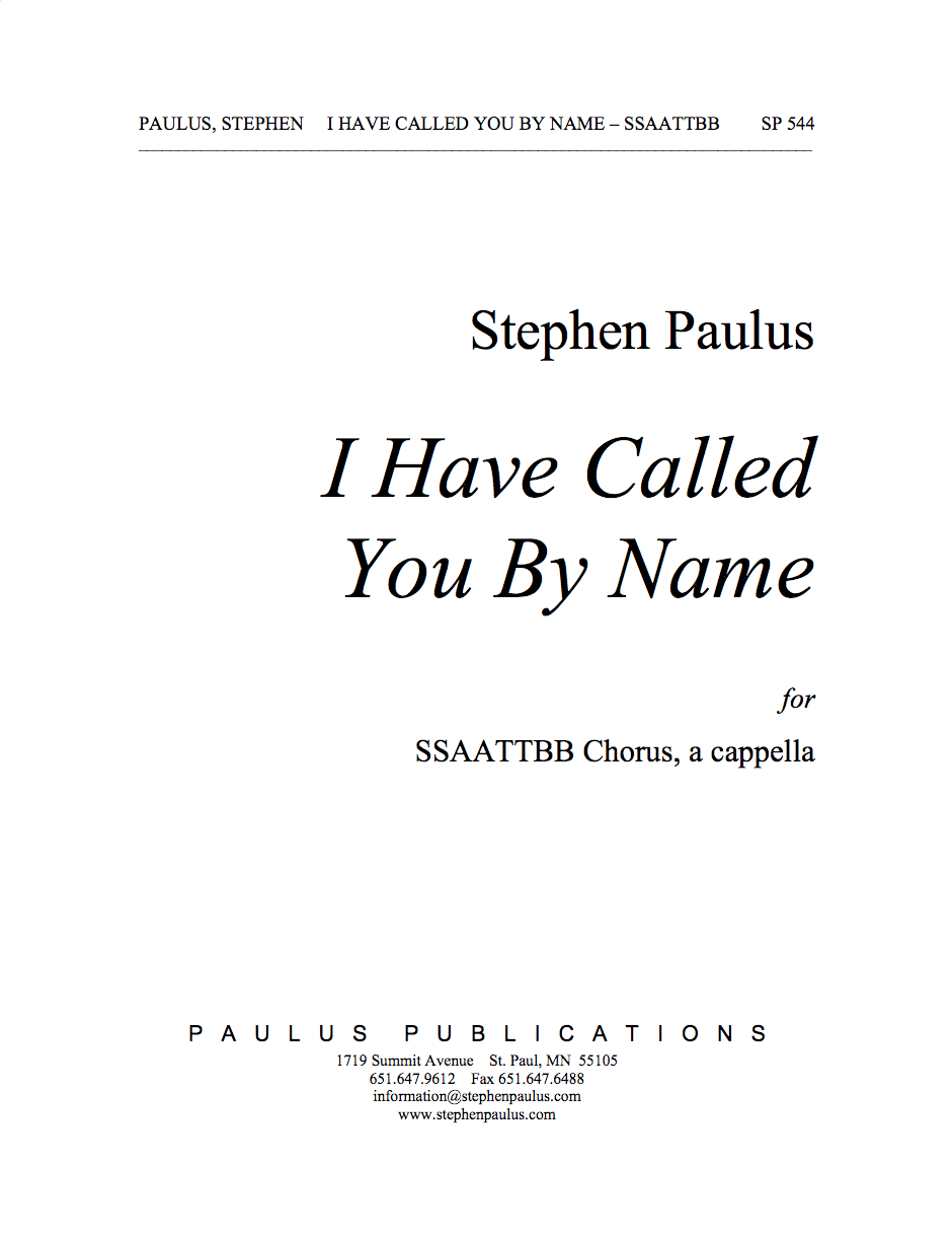 I Have Called You By Name for SSAATTBB Chorus, a cappella