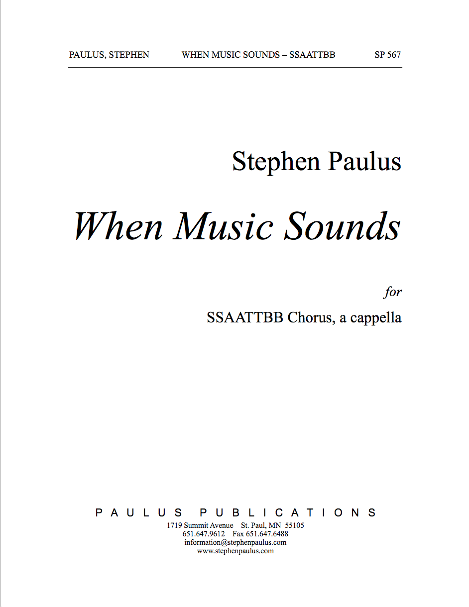 When Music Sounds for SATB Chorus, a cappella