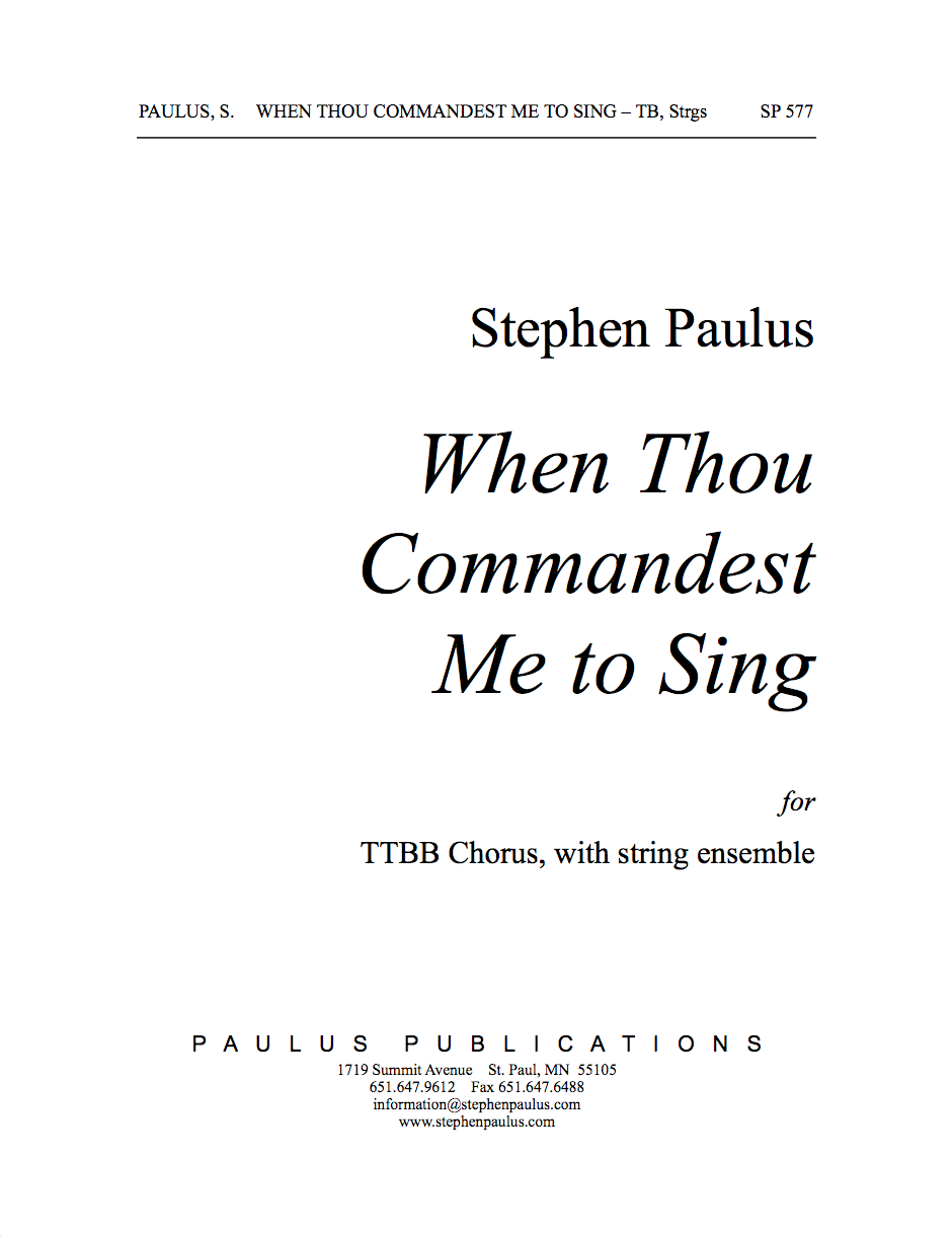 When Thou Commandest Me to Sing for TTBB Chorus & Strings (Keyboard Reduction)