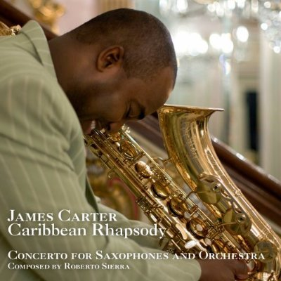 Caribbean Rhapsody, James Carter, Saxophone - Click Image to Close