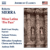 "Sierra: Missa Latina (""Pro Pace"") [CD] - Click Image to Close"