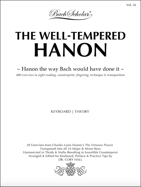 The Well-Tempered Hanon (BachScholar Edition Vol. 56) - Click Image to Close