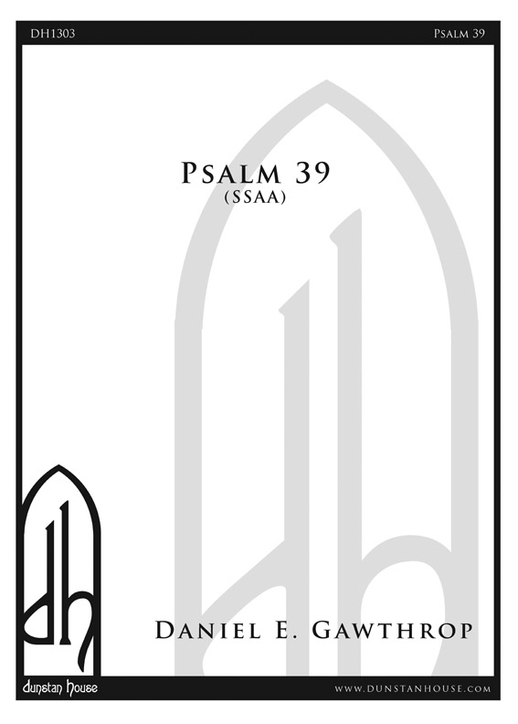 Psalm 39 for SSAA Chorus, a cappella