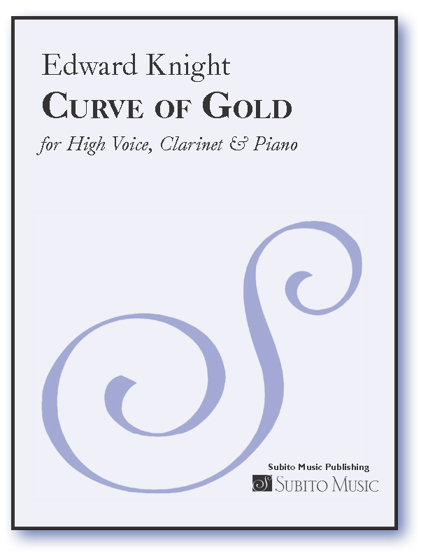 Curve of Gold for High Voice, Clarinet & Piano