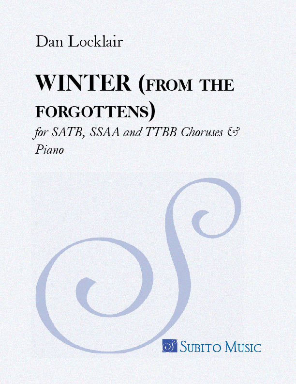WINTER (from the forgottens) for SATB, SSAA and TTBB Choruses & Piano