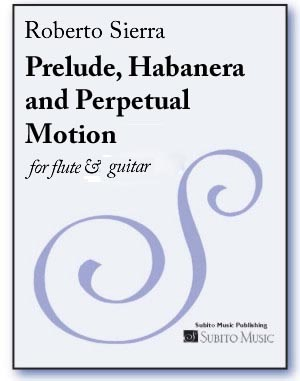 Prelude, Habanera and Perpetual Motion for flute & guitar