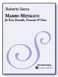 Mambo Met�lico for Brass Ensemble, Percussion & Piano