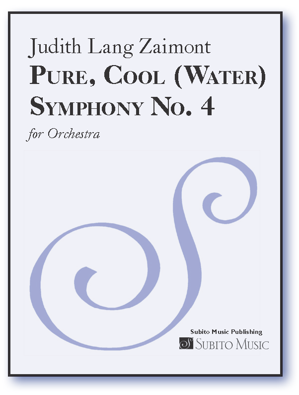 Pure, Cool (Water) - Symphony No. 4 for Orchestra