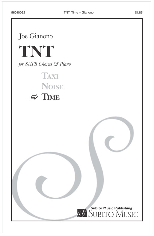TNT: Time for SATB Chorus, & Piano