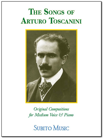 The Songs of Arturo Toscanini for medium voice & piano