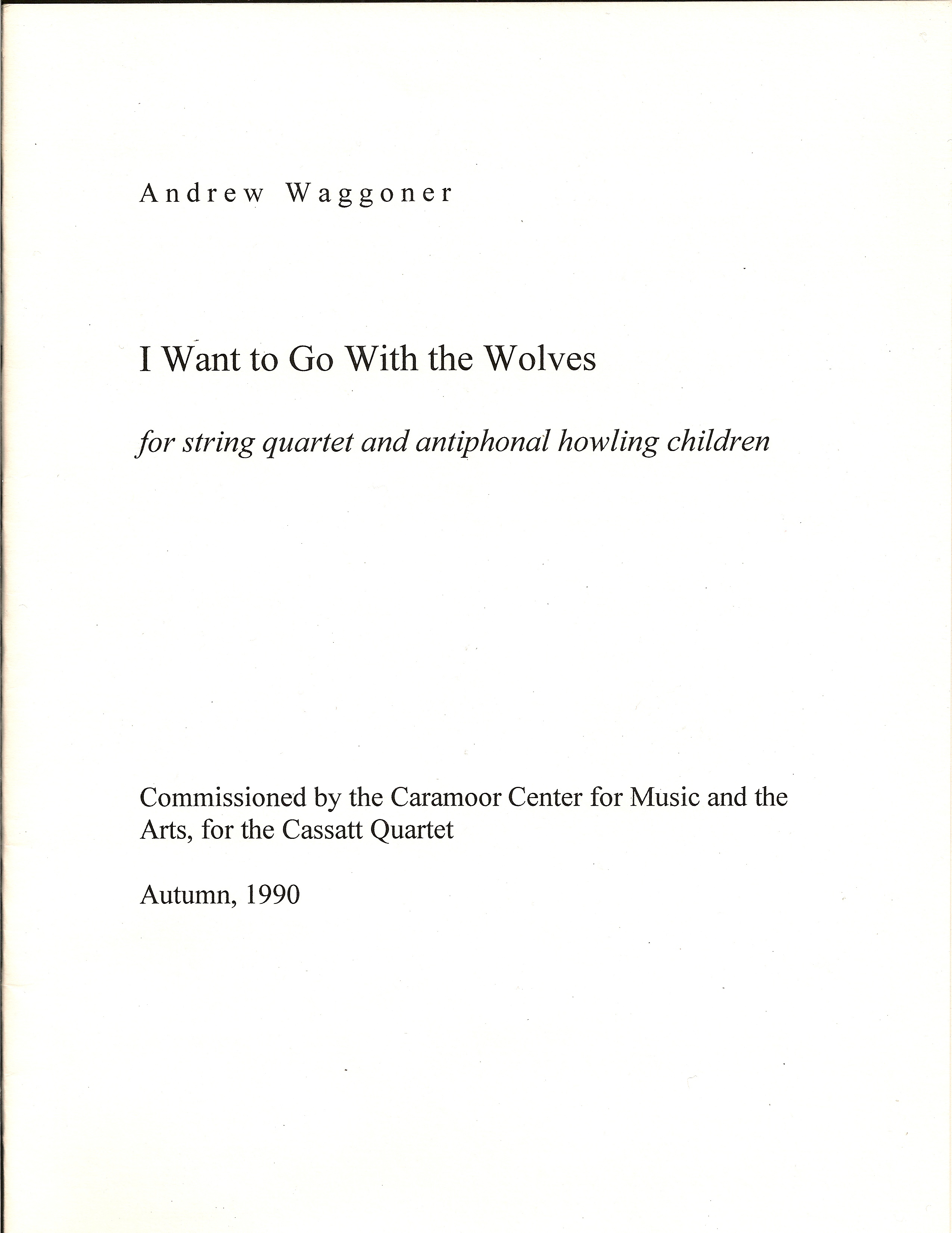 I Want to Go With the Wolves for String Quartet and antiphonal howling children