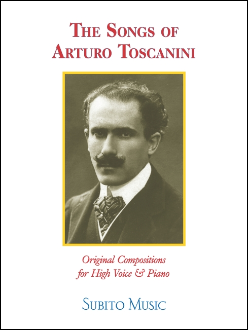 The Songs of Arturo Toscanini for high voice & piano