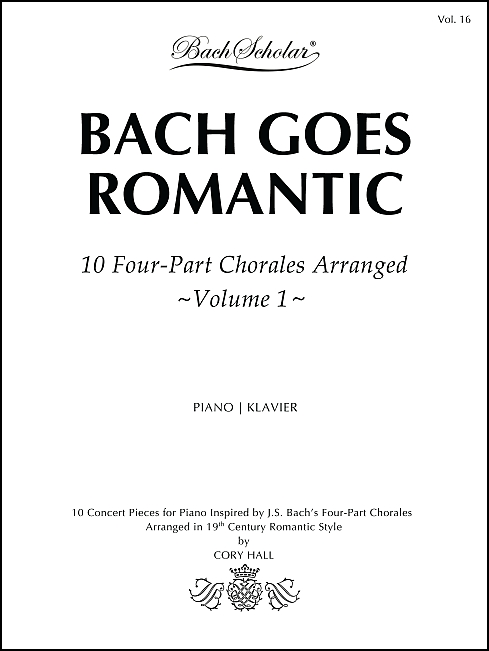 10 Chorale Preludes for Piano - Book 1 (BachScholar Edition Vol. 16)