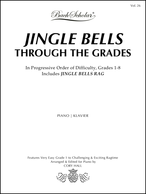 Jingle Bells – Through the Grades (BachScholar Edition Vol. 26) for Piano