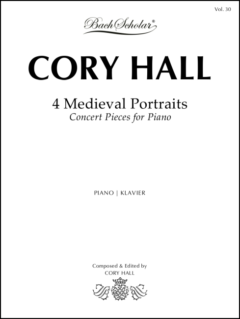 4 Medieval Portraits (BachScholar Edition Vol. 30) for Piano