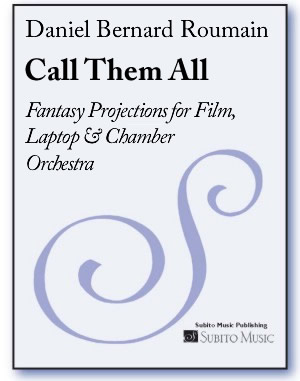 Call Them All Fantasy Projections for Film, Laptop & Chamber Orchestra