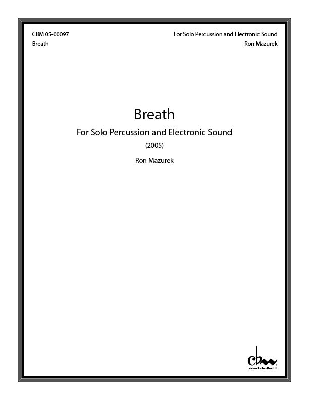 Breath for Solo Percussion and Electronic Sound (multi - Drs, Cyms)