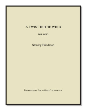Twist in the Wind, A for winds, brass, percussion, harp, double bass