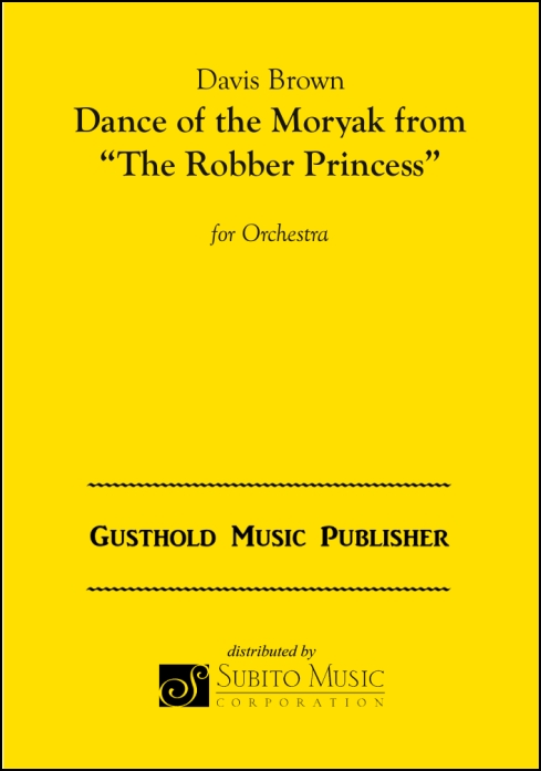 Dance of the Moryak (from The Robber Princess) for Orchestra