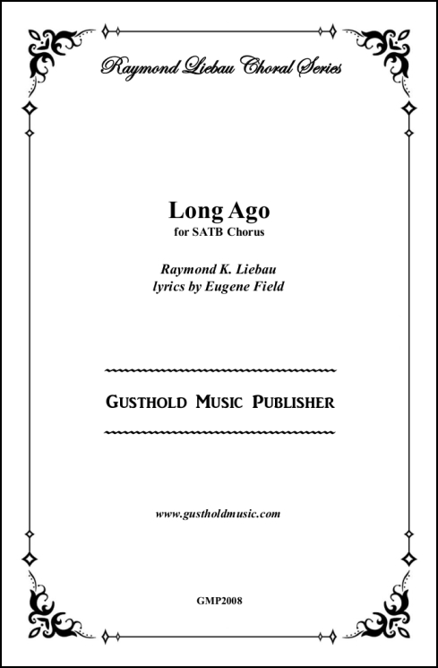 Long Ago for SATB Chorus, a cappella