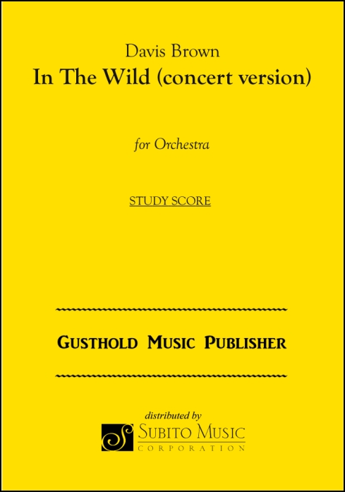 In The Wild (concert version) for Orchestra