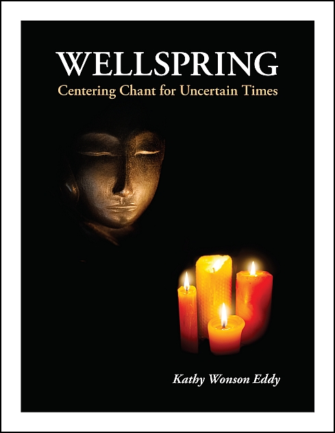 Wellspring Chants for SATB Chorus, a cappella