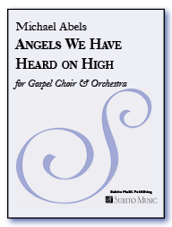 Angels We Have Heard on High for Gospel soloist, SAT chorus & orchestra