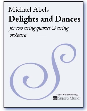 Delights and Dances for solo string quartet & string orchestra