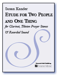 Etude for Two People and One Thing for Clarinet, Tibeten Prayer Stones & Recorded Sound