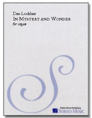 In Mystery & Wonder (The Casavant Diptych) for organ