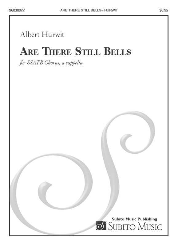 Are There Still Bells for SSATB Chorus, a cappella